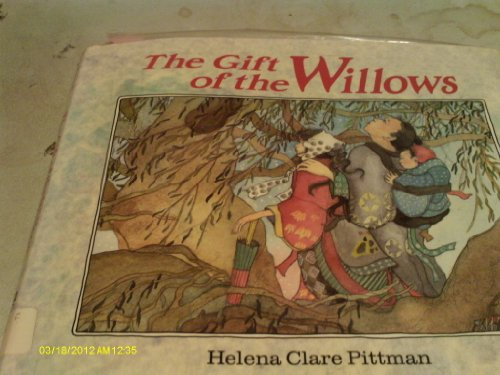 The Gift of the Willows: Pittman, Helena Clare