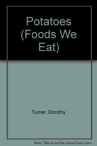 9780876143629: Potatoes (Foods We Eat)