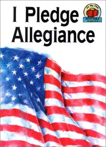 9780876143933: I Pledge Allegiance (Carolrhoda on My Own Books)