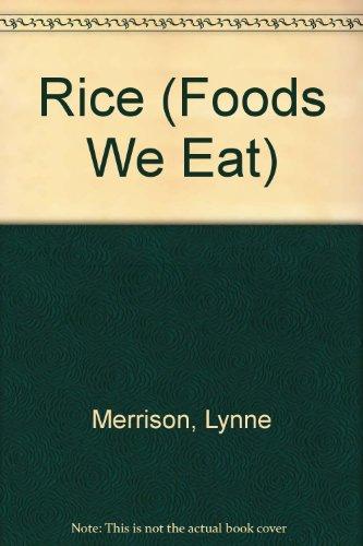 9780876144176: Rice (Foods We Eat)