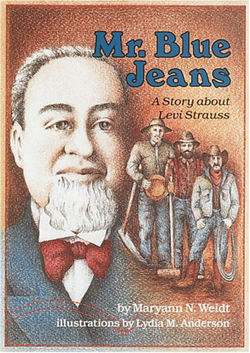 9780876144213: Mr. Blue Jeans: A Story about Levi Strauss (Creative Minds Biography)