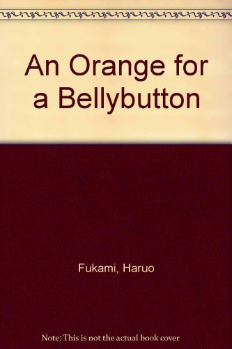 9780876144299: An Orange for a Bellybutton