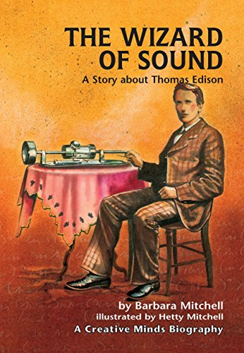 9780876144459: The Wizard of Sound: A Story About Thomas Edison (Creative Minds Biography)