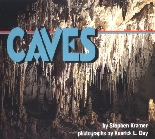 Caves (Nature in Action): Kramer, Stephen
