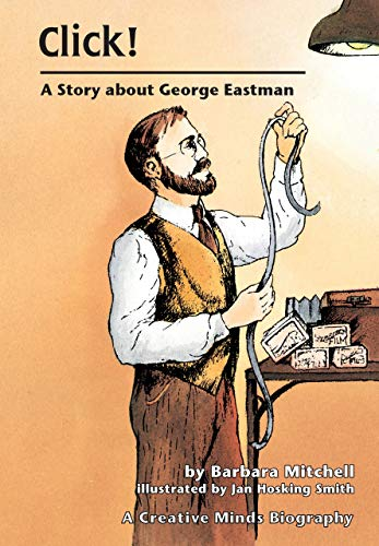 9780876144725: Click: A Story About George Eastman (Creative Minds Biography)