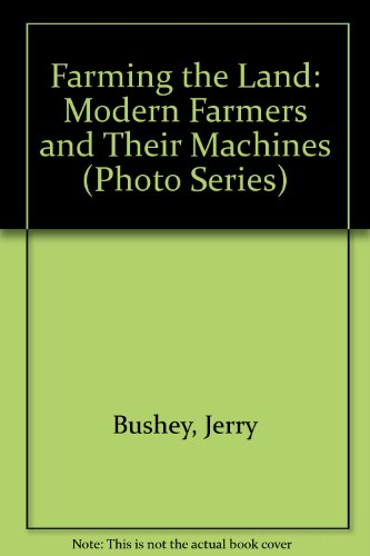 9780876144930: Farming the Land: Modern Farmers and Their Machines (Photo Series)