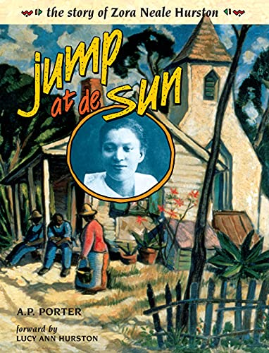Jump at De Sun: The Story of Zora Neale Hurston