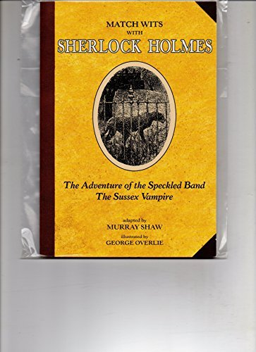 9780876145494: Match Wits With Sherlock Holmes: The Adventure of the Speckled Band/the Sussex Vampire/2 Books in One (Matching Wits With Sherlock Holmes)