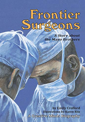 9780876145531: Frontier Surgeons: A Story about the Mayo Brothers (Creative Minds Biography)