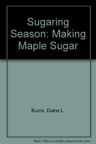 9780876145548: Sugaring Season: Making Maple Sugar