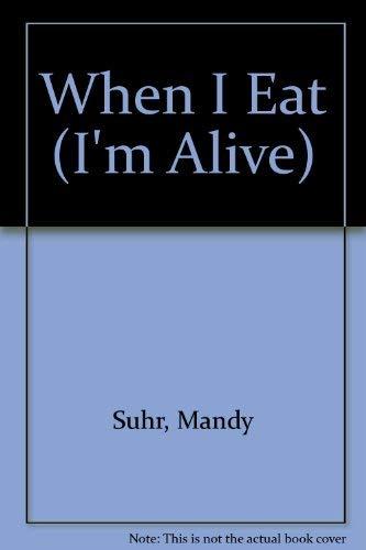 9780876145968: When I Eat (I'm Alive)