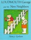 9780876146224: Loudmouth George and the New Neighbors (Nancy Carlson's Neighborhood)