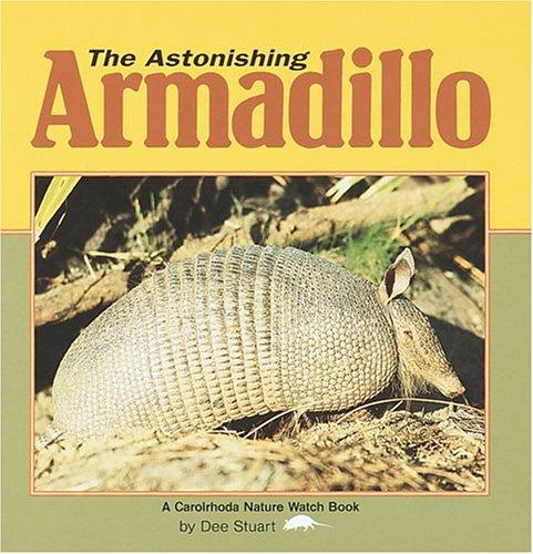 9780876146309: The Astonishing Armadillo (Nature Watch)