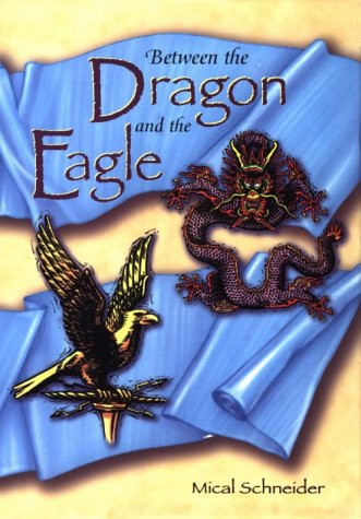 9780876146491: Between the Dragon and the Eagle (Adventures in Time Books)