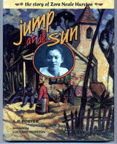JUMP AT DE SUN The Story of Zora Neale Hurston