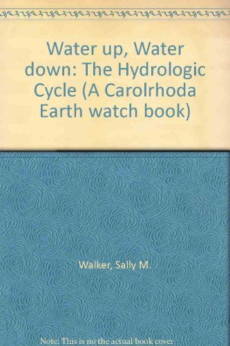 9780876146958: Water Up, Water Down: The Hydrologic Cycle (Carolrhoda Earth Watch Book)