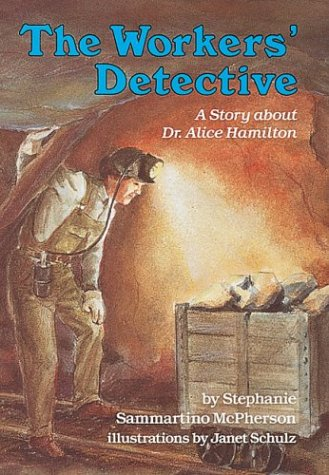 9780876146996: The Workers' Detective: A Story About Dr. Alice Hamilton (Creative Minds Biography)