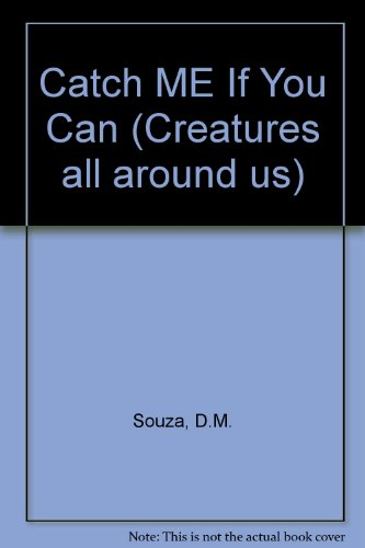 9780876147139: Catch Me If You Can (Creatures All Around Us)