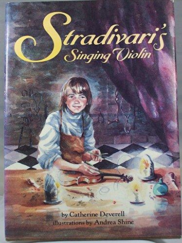 Stradivari's Singing Violin (On My Own Books): Deverell, Catherine