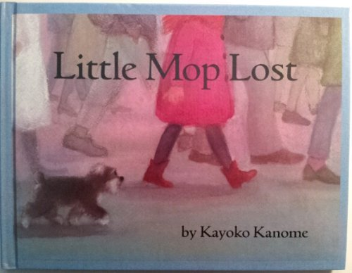 Little Mop Lost (Picture Books): Kanome, Kayoko