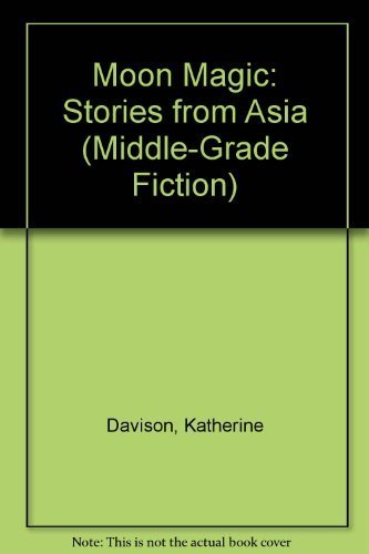 9780876147511: Moon Magic: Stories from Asia (Middle-Grade Fiction)