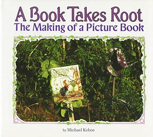 9780876147566: A Book Takes Root: The Making of a Picture Book (Carolrhoda Photo Books)