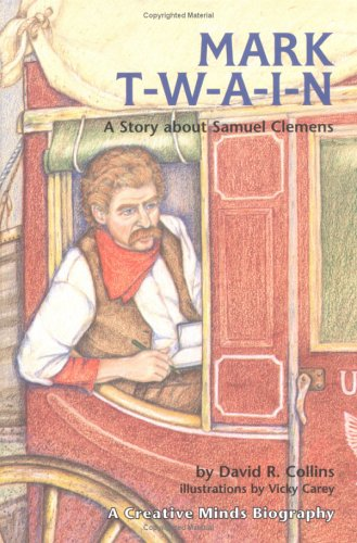 9780876148013: Mark T-W-A-I-N!: A Story About Samuel Clemens (Creative Minds Biography)