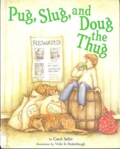9780876148037: Pug, Slug, and Doug the Thug (Picture Books)