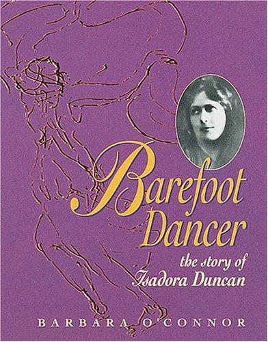 BAREFOOT DANCER, THE STORY OF ISADORA DUNCAN: O'Connor, Barbara