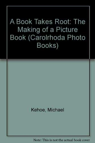 9780876148471: A Book Takes Root: The Making of a Picture Book (Carolrhoda Photo Books)