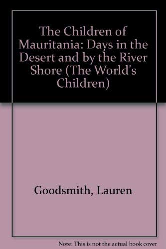 9780876148495: The Children of Mauritania: Days in the Desert and by the River Shore (The World's Children)