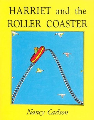 9780876148525: Harriet and the Roller Coaster (Nancy Carlson's Neighborhood)