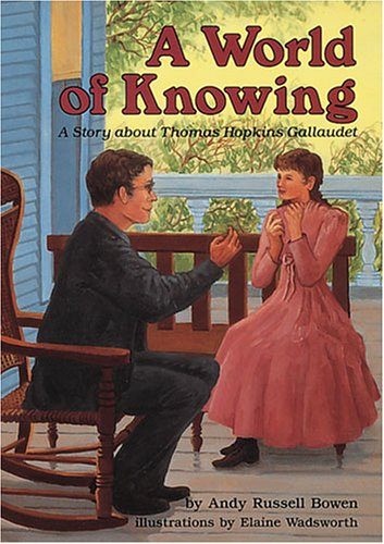 9780876148716: A World of Knowing: A Story About Thomas Hopkins Gallaudet (A Carolrhoda Creative Minds Book)