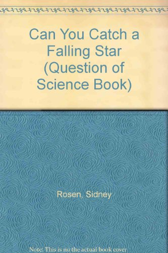 9780876148822: Can You Catch a Falling Star (Question of Science Book)