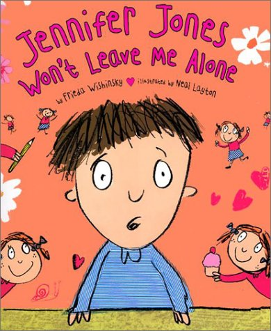 9780876149218: Jennifer Jones Won't Leave Me Alone (Picture Books)