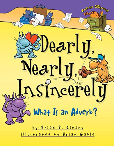 9780876149249: Dearly, Nearly, Insincerely: What Is an Adverb? (Words Are Categorical)