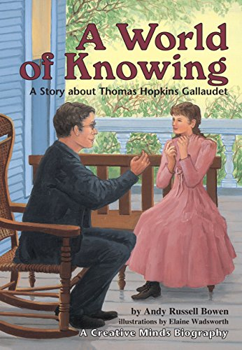 9780876149546: A World of Knowing: A Story about Thomas Hopkins Gallaudet (Creative Minds Biography) (A Carolrhoda Creative Minds Book)