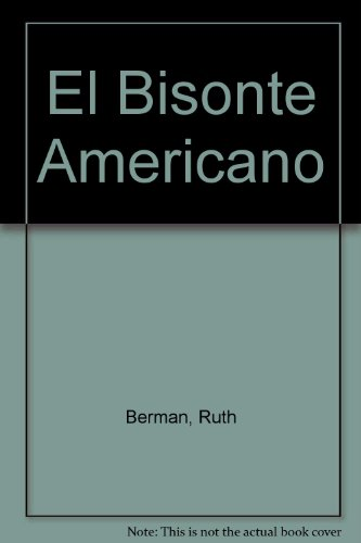 El Bisonte Americano (Spanish Edition) (087614976X) by Ruth Berman