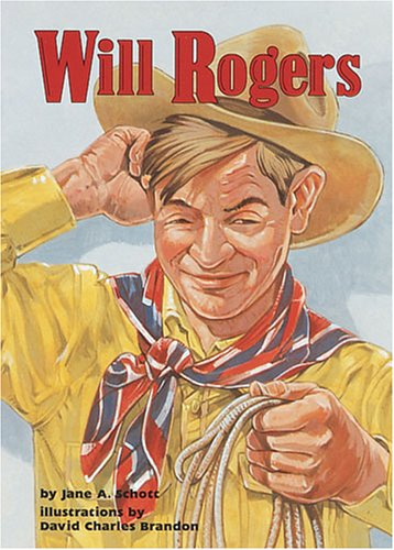 Will Rogers (On My Own Biographies): Schott, Jane A.