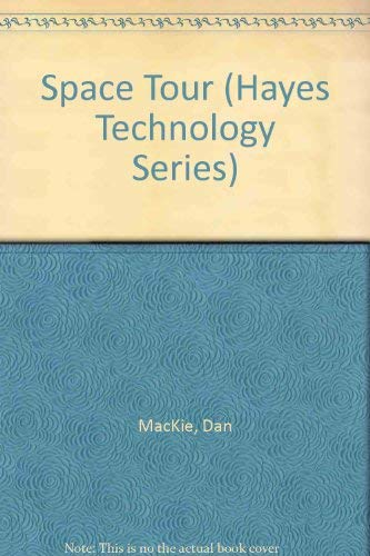 Space Tour (Hayes Technology Series) [Hardcover] [Jun: MacKie, Dan; Hughes,