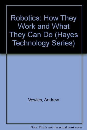 9780876170090: Robotics: How They Work and What They Can Do (Hayes Technology Series)