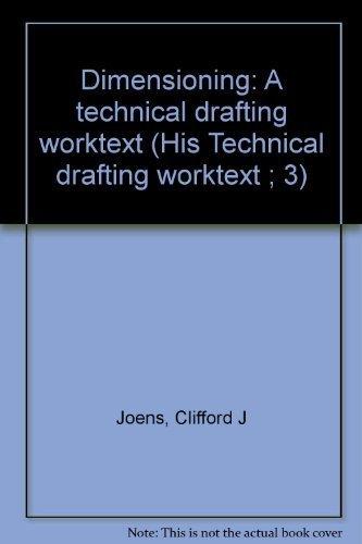 9780876188903: Dimensioning: A Technical Drafting Worktext (Worktext 3)