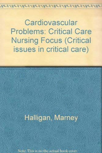 Cardiovascular Problems: Critical Care Nursing Focus: Halligan, Marney; Jackle, Mary