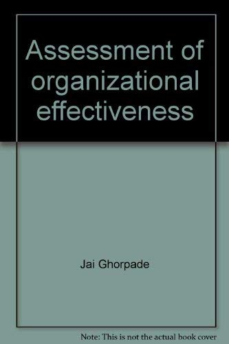 Assessment of organizational effectiveness: Issues, analysis, and readings: Ghorpade, Jai