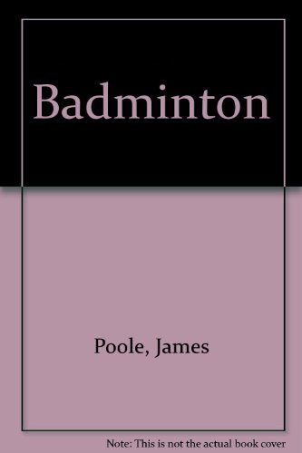 Badminton (Goodyear physical activities series): James R. Poole