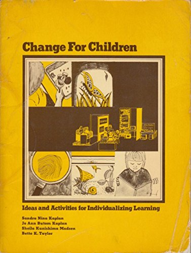 Change for Children : Ideas and Activities: JoAnn B. Kaplan;