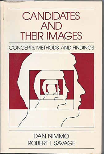 Candidates and their images: Concepts, methods, and findings: Nimmo, Dan D