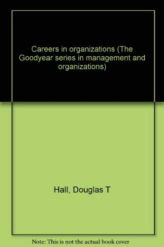 9780876201565: Careers in organizations (The Goodyear series in management and organizations)