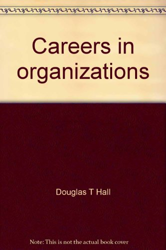 9780876201572: Careers in organizations (The Goodyear series in management and organizations)