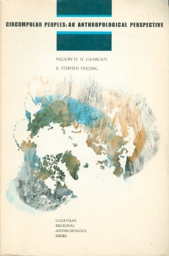 9780876201831: Circumpolar Peoples: An Anthropological Perspective (Goodyear regional anthropology series)